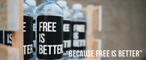 Free Is Better - Free Bottled Water