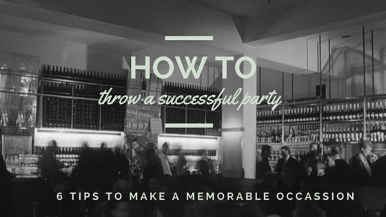 HOW TO throw a successful party