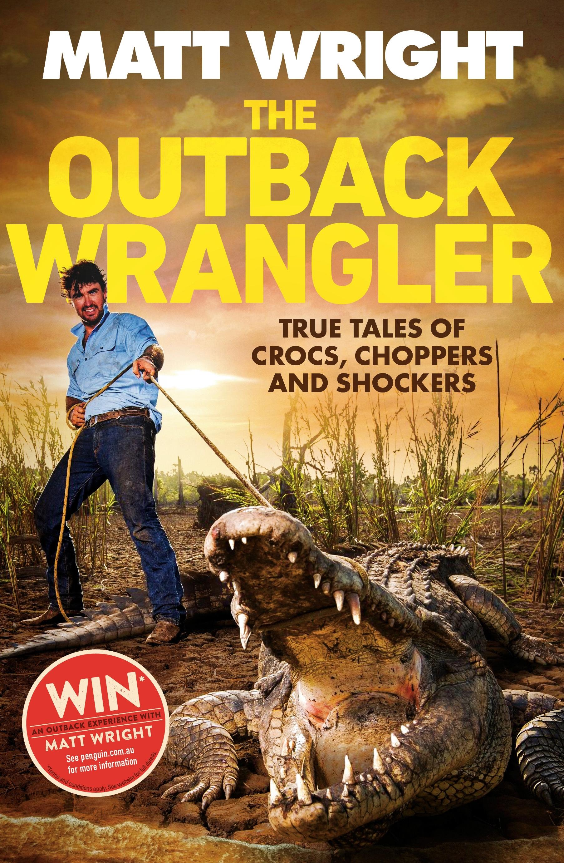 Matt Wright - The Outback Wrangler