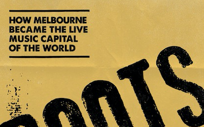 Roots: How Melbourne Became The Live Music Capital Of The World